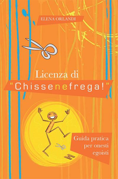 Licenza di Chissenefrega! di Elena Orlandi