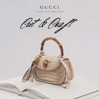 "GUCCI LANCIA LA CAMPAGNA FACEBOOK ""ICONS OF HERITAGE - CUT & CRAFT"""
