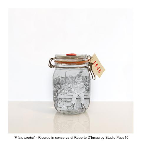Il Lato Bimbo - Ricordo in conserva di Roberto D'Incau by Studio Pace