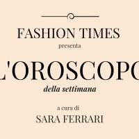 oroscopo settimana fashion times