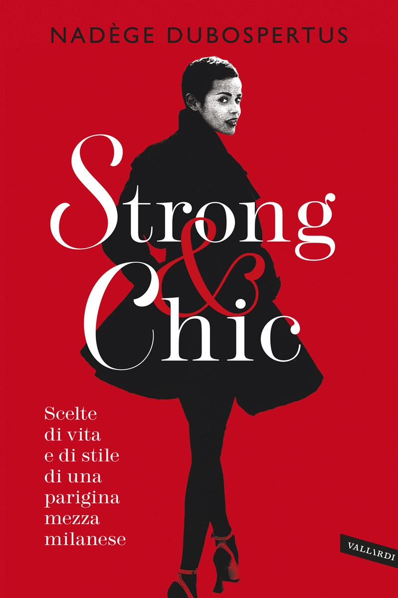 Strong & Chic ( Edizioni Vallardi ).