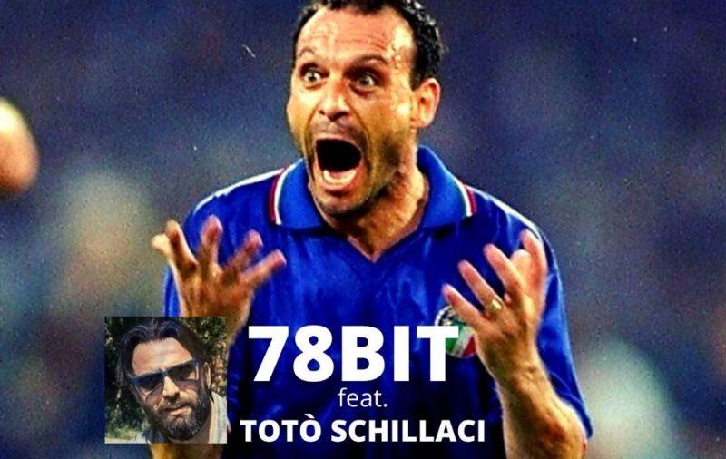 78 bit e Toto' Schillaci